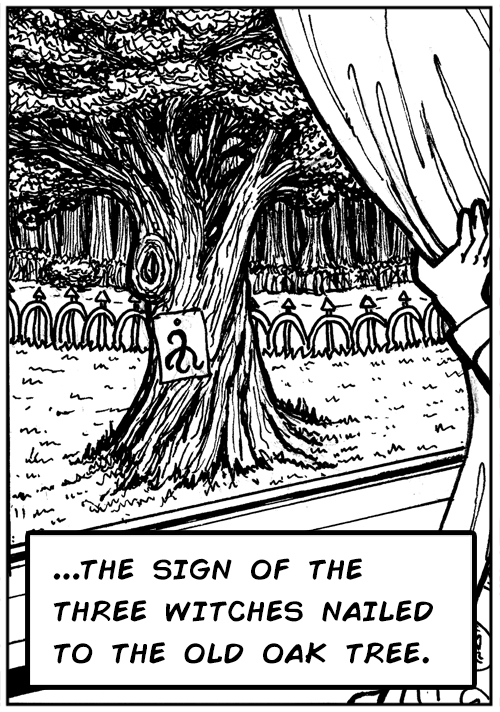 …the sign of the three witches nailed to the old oak tree.